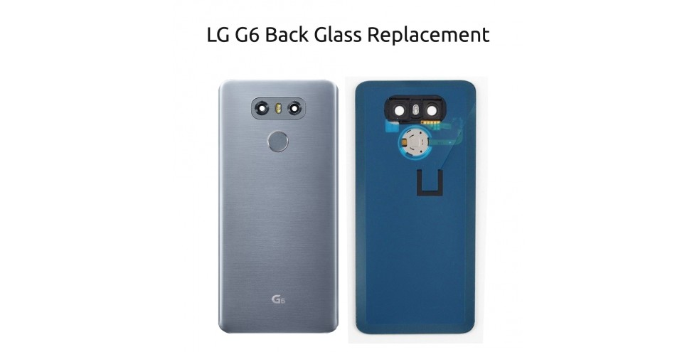 LG G6 Back glass replacement